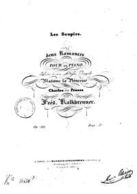 Les Soupirs, Op.121 (Deux romances pour ... Volume Op.121 by Kalkbrenner, Friedrich Wilhelm