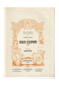 Allegro, Op.8 : Complete score Volume Op.8 by Schumann, Robert