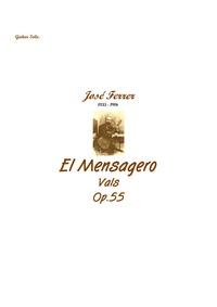El Mensagero, Op.55 : Complete Score Volume Op.55 by Ferrer, José