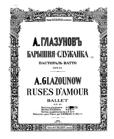 Ruses d'Amour (The Pranks of Love, or Th... Volume Op.61 by Glazunov, Aleksandr