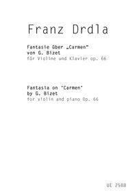 Fantasie über 'Carmen' von G. Bizet, Op.... Volume Op.66 by Drdla, František Alois
