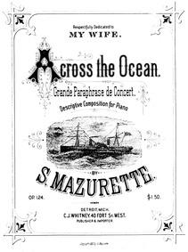 Across the Ocean (Grande Paraphrase de C... Volume Op.124 by Mazurette, Salomon