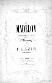 Madelon (Opéra comique en deux actes) : ... by Bazin, François