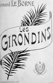Les girondins (Tragédie lyrique en 4 act... Volume Op.52 by Le Borne, Fernand