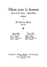 Album pour la jeunesse (Jugendalbum) : H... Volume Op.122 by Bossi, Marco Enrico
