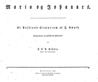 Maria og Johannes : Complete Score by Schulz, Johann Abraham Peter