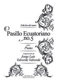Pasillo Ecuatoriano No.5 : Complete scor... Volume VS-Pipec-05 by Valverde, Jorge Luis