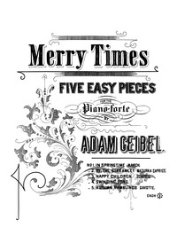 Merry Times (5 Easy Pieces for the Piano... by Geibel, Adam