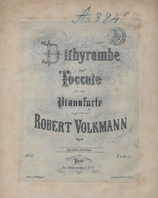 Dithyrambe und Toccate, Op.4 : Complete ... Volume Op.4 by Volkmann, Robert
