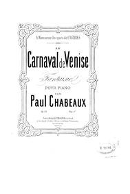 Le carnaval de Venise (Fantaisie) : Comp... Volume Op.25 by Chabeaux, Paul