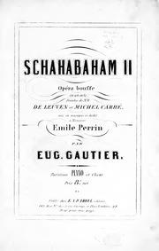 Schahabaham II (Opéra bouffe en un acte)... by Gautier, Eugène