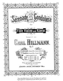Serenade and Gondoliera, Op.2 : Piano sc... Volume Op.2 by Hillmann, Carl
