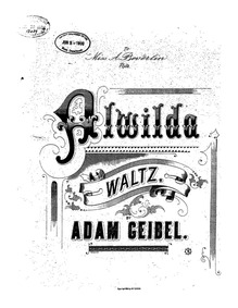Alwilda (Alwilda Waltz) : Complete Score by Geibel, Adam