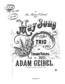 May Song (Trio for Female Voices) : Comp... by Geibel, Adam