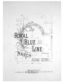 Royal Blue Line (March) : Complete Score by Geibel, Adam