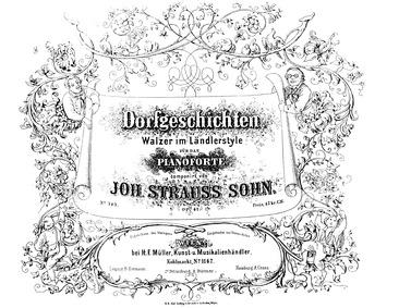 Dorfgeschichten Walzer im Ländlerstyle, ... Volume Op.47 by Strauss Jr., Johann