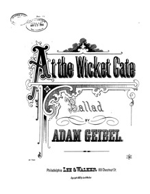 At the Wicket Gate (Ballad for Soprano o... by Geibel, Adam