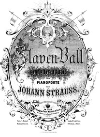 Slaven-Ball Quadrille, Op.88 : Complete ... Volume Op.88 by Strauss Jr., Johann