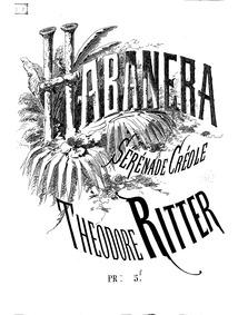 Habanera (Serénade créole) : Complete Sc... Volume Op.16 by Ritter, Théodore
