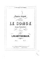 Le Songe, Op.9 (Le songe d'une nuit d'ét... Volume Op.9 by Gottschalk, Louis Moreau