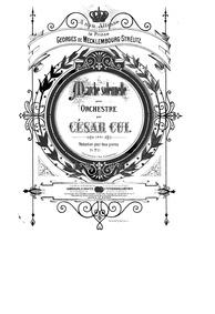 Marche solennelle, Op.18 : Complete Scor... Volume Op.18 by Cui, César