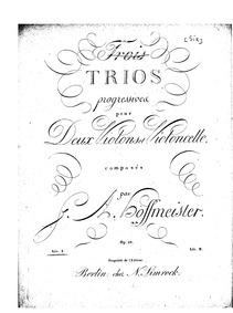 6 Trios progressives, Op.28 : Violin 1 Volume Op.28 by Hoffmeister, Franz Anton