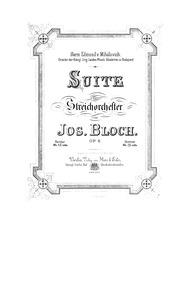 Suite for String Orchestra, Op.6 : Compl... Volume Op.6 by Bloch, József