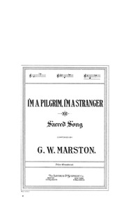 I'm a Pilgrim, I'm a Stranger : Complete... by Marston, George