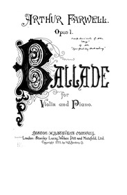 Ballade (Ballade for violin and piano, O... Volume Op.1 by Farwell, Arthur