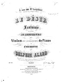 Le désir (Fantaisie sur un Thème de Beet... Volume Op.30 by Alard, Jean Delphin