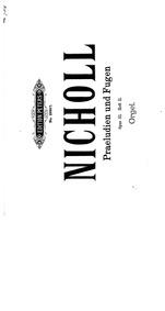 Preludes and Fugues for Organ, Op.33 : N... Volume Op.33 by Nicholl, Horace Wadham