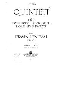 Quintet for Flute, Oboe, Clarinet, Horn,... Volume Op.23 by Lendvai, Erwin