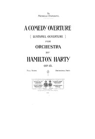A Comedy Overture, Op.15 : Complete Scor... Volume Op.15 by Harty, Hamilton
