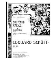 Souvenir-Valses, Op.64 : Complete score Volume Op.64 by Schütt, Eduard