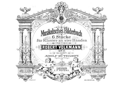 Musikalisches Bilderbuch, Op.11 : Comple... Volume Op.11 by Volkmann, Robert