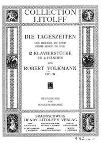 Die Tageszeiten (From Morn to Eve. 12 Kl... Volume Op.39 by Volkmann, Robert
