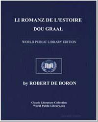 Li Romanz de L'Estoire Dou Graal by De Boron, Robert