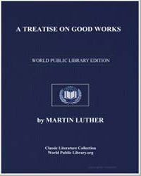 A Treatise on Good Works by Luther, Martin, Dr.