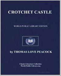 Crotchet Castle by Peacock, Thomas Love