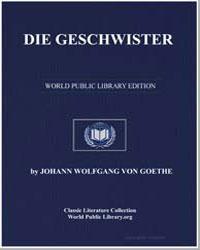 Die Geschwister by Von Goethe, Johann Wolfgang