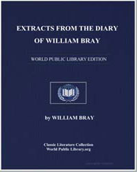 Extracts from the Diary of William Bray by Bray, William