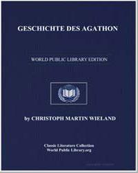 Geschichte des Agathon by Wieland, Christopher Martin