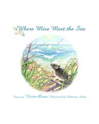 Where Mice Meet the Sea by Orne, Victor