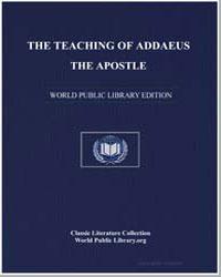 The Teaching of Addaeus the Apostle by Apostle, Addaeus