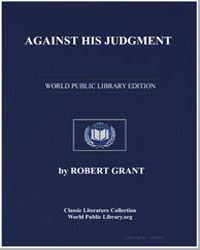 Against His Judgment by Grant, Robert
