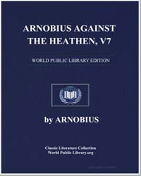 Arnobius against the Heathen, Vol. 7 by Arnobius