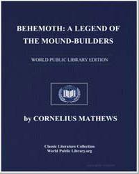 Behemoth : A Legend of the Mound-Builder... by Mathews, Cornelius