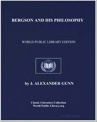 Bergson and His Philosophy by Gunn, J. Alexander