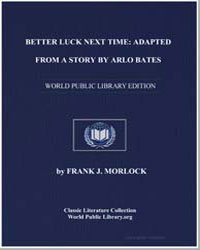 Better Luck Next Time : Adapted from a S... by Morlock, Frank J.