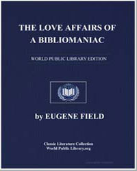 The Love Affairs of a Bibliomaniac by Field, Eugene